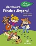 Séverine Vidal et Laurent Audouin - Au secours, l'école a disparu !.