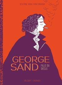 Séverine Vidal et Kim Consigny - George Sand, confession d'une fille du siècle.