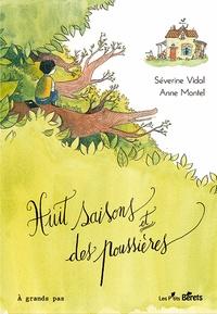 Séverine Vidal et Anne Montel - Huit saisons et des poussières.