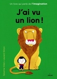 Séverine Vidal et Laurent Simon - J'ai vu un lion !.
