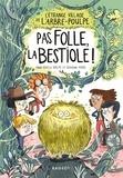 Séverine Vidal et Anne-Gaëlle Balpe - L'étrange village de l'Arbre-Poulpe - Pas folle, la bestiole !.