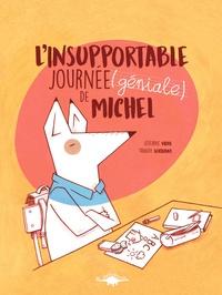 Séverine Vidal et Tanguy Loridant - L'insupportable journée (géniale) de Michel.