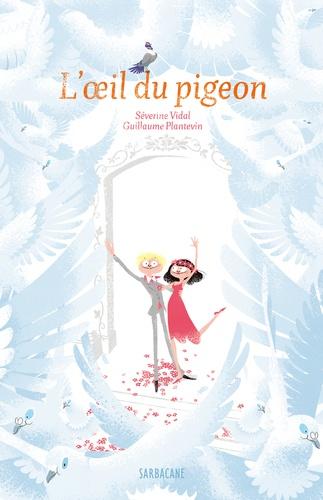 Séverine Vidal et Guillaume Plantevin - L'oeil du pigeon.