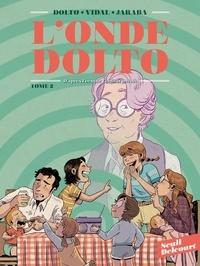 Séverine Vidal et Catherine Dolto - L'Onde Dolto T02 - 2/2.