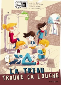 Séverine Vidal et Anne-Gaëlle Balpe - La Tribu Tome 1 : La Tribu trouve ça louche.