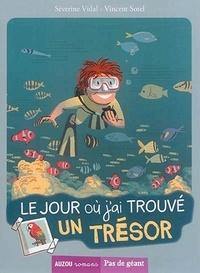 Séverine Vidal et Vincent Sorel - Le jour où Tome 1 : Le jour où j'ai trouvé un trésor.
