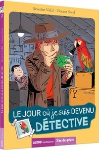 Séverine Vidal et Vincent Sorel - Le jour où Tome 2 : Le jour où je suis devenu détective.