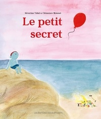 Séverine Vidal et Clémence Monnet - Le petit secret.
