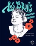 Séverine Vidal et Claire Cantais - Les bruits chez qui j'habite.