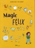 Séverine Vidal et Kim Consigny - Magic Félix Tome 1 : Apprenti Magicien.