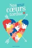 Séverine Vidal et Manu Causse - Nos coeurs tordus.
