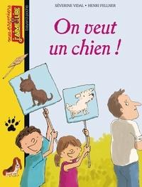 Séverine Vidal et Henri Fellner - On veut un chien !.