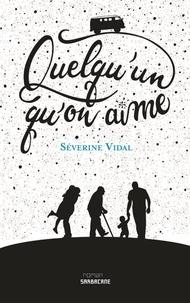 Séverine Vidal - Quelqu'un qu'on aime.