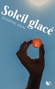 Séverine Vidal - Soleil glacé.