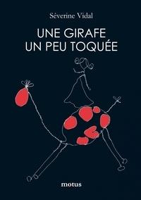 Séverine Vidal - Une girafe un peu toquée.