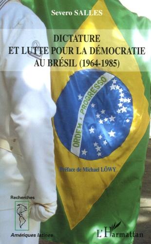 Severo Sallès - Dictature et lutte pour la démocratie au Brésil (1964-1985).