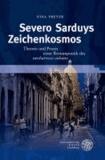 Severo Sarduys Zeichenkosmos - Theorie und Praxis einer Romanpoetik des ,neobarroco cubano'.
