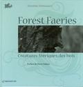 Sévrine Stiévenart - Forest Fearies - Créatures féeriques des bois.
