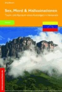 Sex, Mord und Halluzinationen - Traum und Alptraum eines Aussteigers in Venezuela.