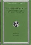 Sextus Empiricus - Against Physicists - Against Ethicists.