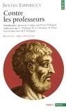 Sextus Empiricus - Contre les professeurs. - Edition bilingue français-grec.