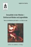 Sexualität in den Medien - Einfluss auf Kinder und Jugendliche - Sexuelle Mediensozialisation und Erziehung.