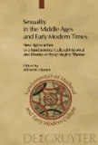 Sexuality in the Middle Ages and Early Modern Times - New Approaches to a Fundamental Cultural-Historical and Literary-Anthropological Theme.