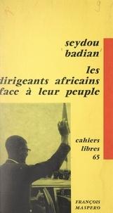 Seydou Badian - Les dirigeants d'Afrique noire face à leur peuple.