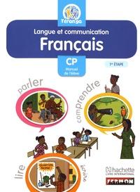Seydou Faye et Fatou Binetou Diop - Français Langue et communication CP Téranga - Manuel de l'élève 1re étape.