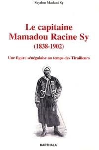 Le capitaine Mamadou Racine Sy (1838-1902) - Une figure sénégalaise au temps des Tirailleurs.pdf