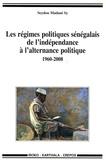 Seydou Madani Sy - Les régimes politiques sénégalais de l'indépendance à l'alternance politique (1960-2008).
