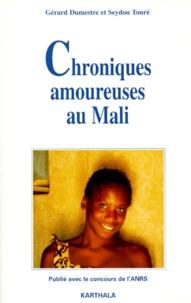 Seydou Touré et Gérard Dumestre - Chroniques amoureuses au Mali.