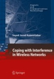 Seyed Javad Kazemitabar - Coping with Interference in Wireless Networks.