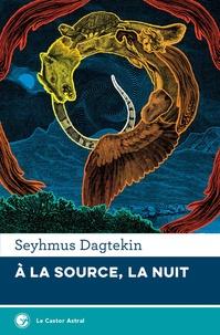 Seyhmus Dagtekin - A la source, la nuit.