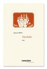 Seyhmus Diken - Diyarbakir - La ville qui murmure en ses murs.