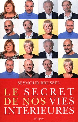 Seymour Brussel - Le secret de nos vies intérieures.