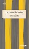 Seymour Mayne et Caroline Lavoie - Le chant de Moïse.