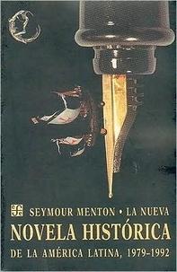 Seymour Menton - La nueva novela historica de la America latina, 1979-1992.