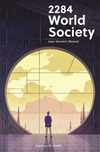 Seymour w. Itzkoff - 2284 World Society - Iaian Vernier's Memoir.