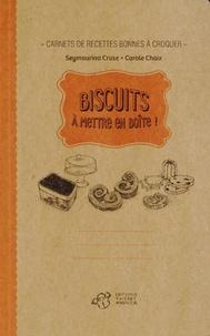 Seymourina Cruse et Carole Chaix - Biscuits à mettre en boîte !.
