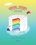 Seymourina Cruse - Goûters et desserts extraordinaires - Le manuel sucré du petit pâtissier.
