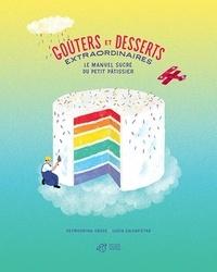 Goûters et desserts extraordinaires - Le manuel sucré du petit pâtissier.pdf