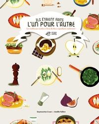 Seymourina Cruse et Amélie Falière - Ils étaient faits l'un pour l'autre - Les meilleures recettes à base de deux ingrédients seulement !.