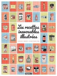 Seymourina Cruse et Anne-Sophie Constancien - Les recettes inavouables illustrées.
