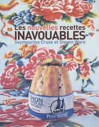 Seymourina Cruse-Ware et Steven Ware - Les nouvelles recettes inavouables.