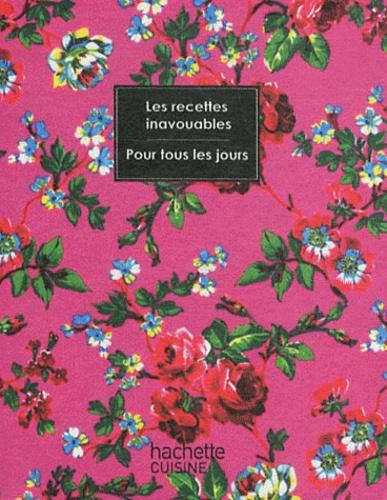 Seymourina Cruse-Ware et Steven Ware - Les Recettes inavouables - Pour tous les jours.