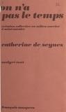 Seynes De - On n'a pas le temps - Création collective en milieu ouvrier à Saint-Nazaire, 1975-1977.