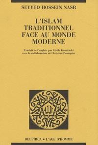 Seyyed Hossein Nasr - L'islam traditionnel face au monde moderne.
