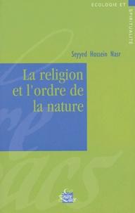 Seyyed Hossein Nasr - La religion et l'ordre de la nature.