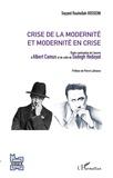 Seyyed Rouhollah Hosseini - Crise de la modernité et modernité en crise - Etude contrastive de l'oeuvre d'Albert Camus et de celle de Sadegh Hedayat.